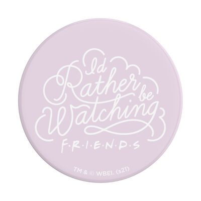 Rather Be Watching Friends
